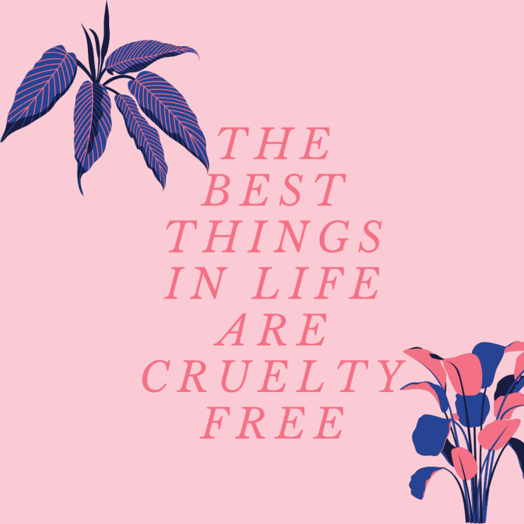 the best things in life are cruelty free